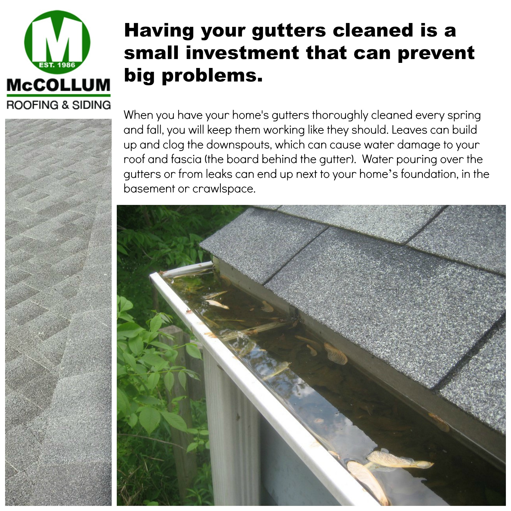 Having your gutters cleaned is very important.